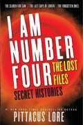 I Am Number Four: The Lost Files: Secret Histories (The Lorien
