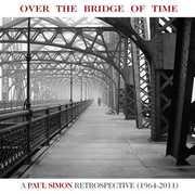 Over The Bridge Of Time: A Paul Simon Retrospective , Paul Simon