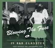 1959-Blowing the Fuse: 29 R&B Classics That Rocked , Various Artists