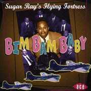 Bim Bam Baby [Import] , Sugar Ray's Flying Fortress