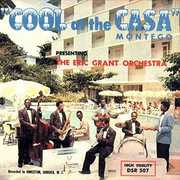 Cool At The Casa Montego , Eric Grant Orchestra