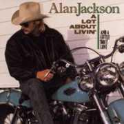 A Lot About Livin' , Alan Jackson