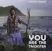 You Are the Trickster [Import] , Luciano Garcez