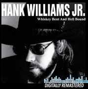 Whiskey Bent & Hell Bound , Hank Williams Jr.