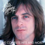 The Complete Hits And More! , Eddie Money
