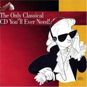 Only Classical CD You'll Ever Need /  Various , Various Artists
