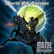 World of Forever , Metal Knights