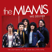 We Deliver: The Lost Band Of The CBGB Era (1974-1979) , The Miamis