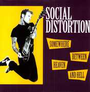 Somewhere Between Heaven and Hell [Import] , Social Distortion