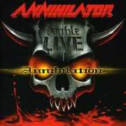 Double Live Annihilation , Annihilator