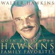 Goin Up Yonder-Hawkins Family Favorites , Walter Hawkins