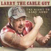 The Right To Bare Arms , Larry the Cable Guy