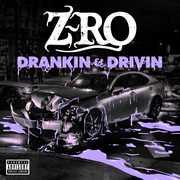 Drankin' & Drivin' [Explicit Content] , Z-Ro