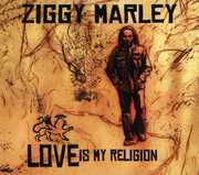 Love Is My Religion , Ziggy Marley
