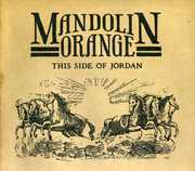 This Side of Jordan , Mandolin Orange