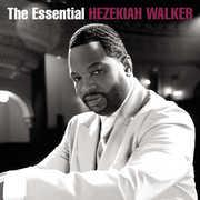 Essential Hezekiah Walker , Hezekiah Walker
