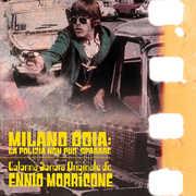 Milano Odia: La Polizia Non Puo Sparare (Original Soundtrack) , Ennio Morricone
