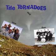 Now and Then , The Tornadoes