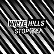 Stop Mute Defeat , White Hills