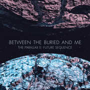 Parallax II: Future Sequence , Between the Buried and Me