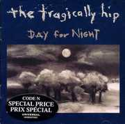 Day for Night , The Tragically Hip