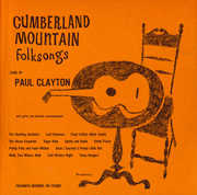 Cumberland Mountain Folksongs , Paul Clayton