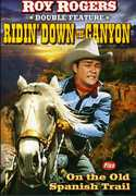 Ridin Down the Canyon & on the Old Spanish Trail , Roy Rogers