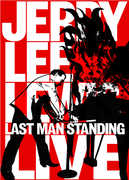 Last Man Standing LIVE , Jerry Lee Lewis