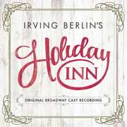 Irving Berlin's Holiday Inn (Original Broadway Cast Recording) , Irving Berlin