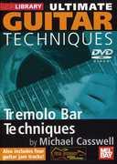 Ultimate Guitar Techniques: Tremolo Bar Tecniques , Michael Casswell