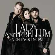 Need You Now , Lady Antebellum
