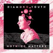 Nothing Matters , Diamond Youth