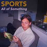 All of Something , The Sports
