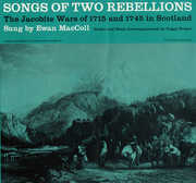 Songs of Two Rebellions: The Jacobite Wars , Ewan MacColl