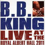 Live at the Royal Albert Hall 2011 , B.B. King
