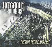 Present Future & Past , We Came as Romans