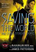 Saving the World and Other Extreme Sports (A Maximum Ride Novel)