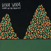 Dead in Yr Tracks , Viva Viva
