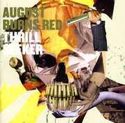 Thrill Seeker , August Burns Red