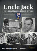 Uncle Jack: The Manhattan Project and Beyond