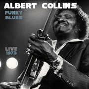 Funky Blues Live 1973 , Albert Collins