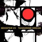 Booster VII [Import] , Tangerine Dream