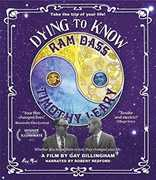 Dying To Know: Ram Dass & Timothy Leary , Ram Dass