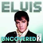 Uncovered 2 , Elvis Presley