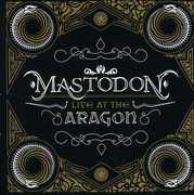Live at the Aragon , Mastodon