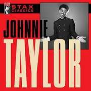Stax Classics , Johnnie Taylor