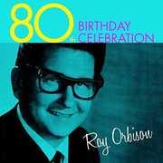 80th Birthday Celebration , Roy Orbison