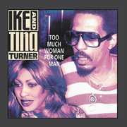 Too Much Woman For One Man , Ike & Tina Turner