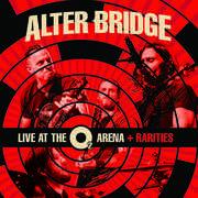Live At The O2 Arena + Rarities , Alter Bridge