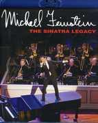 Michael Feinstein: The Sinatra Legacy , Michael Feinstein